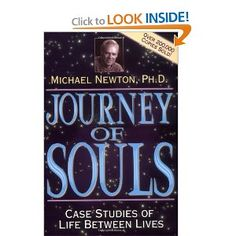Journey of Souls (by Dr. Michael Newton): Case studies of Life Between Lives regressions. During his regressions, Michael brilliantly was inspired to take his clients beyond their past lives to see where they go upon their death in those lives. They went into the spirit world - their life between lives. This is the first book of his series. ~ Bob Olson, AfterlifeTV.com