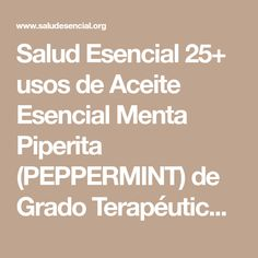 Salud Esencial 25+ usos de Aceite Esencial Menta Piperita (PEPPERMINT) de Grado Terapéutico » Salud Esencial
