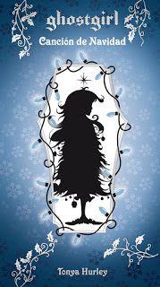 4. Ghostgirl. Canción de Navidad / Tonya Hurley