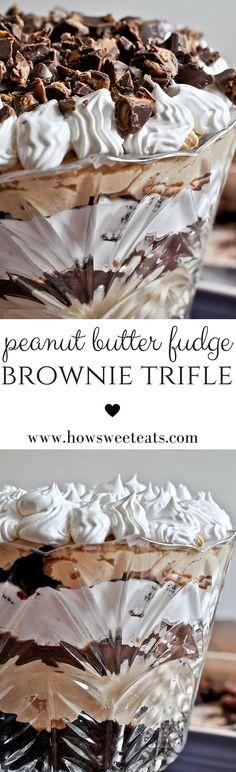 Peanut Butter Fudge Brownie Trifle. An alternative Thanksgiving dessert! I http://howsweeteats.com /howsweeteats/ #peanutbutterfudge #brownietrifle #dessert