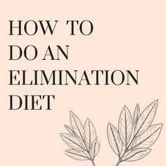 How To Do An Elimination Diet — The Wild Manifesto