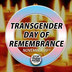 #TDOR  Honors the memory of those whose lives were lost in acts of anti-transgender violence...  #StopTransphobia #
