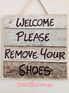 Signs: Sign, Welcome Please Remove Your Shoes FREE SHIPPING Warning Signs