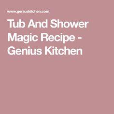 Tub And Shower Magic Recipe - Genius Kitchen