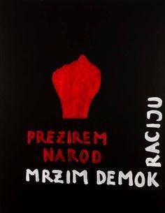 Vlado Martek, Mrzim demokraciju // Vlado Martek, I Hate Democracy Hate, Movie Posters, Kunst, Film Poster, Popcorn Posters, Film Posters, Poster