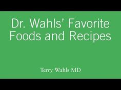 Dr. Wahls' Favorite Foods and Recipes | Terry Wahls MD | Defeating Progressive Multiple Sclerosis without Drugs | MS Recovery | Food As Medicine