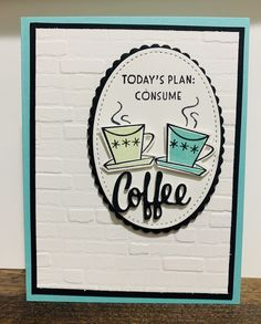 """Adorable card...plus learn how to use the new Adhesive Foam Sheets under the """"coffee"""". Click on link for video Foam Adhesive, Foam Sheets, Stampin Up, Card Making, Paper Crafts, Scrapbook, How To Plan, Coffee Cup, Catalog"""