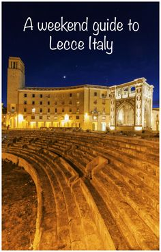 How to enjoy a weekend in Lecce, Italy the Florence of the South. Your guide to all things to see, do and where to stay. Travel Around Europe, Travel Around The World, Around The Worlds, Lecce Italy, Living In Italy, Travel Reviews, Southern Italy, Famous Places, Us Travel