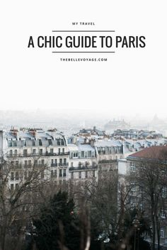 The Belle Voyage Guide to Paris | The Belle Voyage | girls trip, female travel, shopping, restaurants, itinerary, what to do, what to pack, paris, city guide