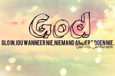 God... Glo in jou wanneer nie, Niemand anders doen nie