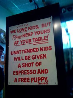 haha can only imagine how crazy those kids would be after a puppy and coffee :( Funny Signs, Funny Jokes, Stupid Jokes, Stupid Funny, Free Puppies, Can't Stop Laughing, Make You Smile, Funny Photos, The Funny