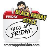 Smart Apps for Kids - Black Friday Style - Your one stop shop for nearly $300 worth of FREE apps!