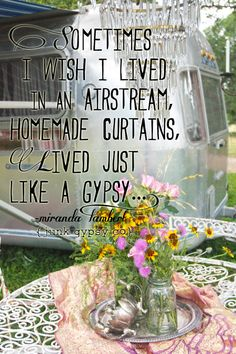 """sometimes I wish I lived in an airstream"" - Miranda lambert {junk gypsy co}"
