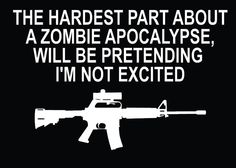 Everyone knows i love zombies. Ima be freaking the hell out as i yell how cool it is hahaha