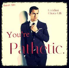 «Sei patetica».  #CadeConnor #Uccidimi