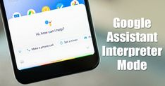 This article we will share a detailed guide on how to use Google Assistant's Interpreter Mode on Android. Let's check out. #GoogleAssistant #InterpreterMode Microphone Icon, Latest Technology News, First Language, Android Smartphone, Enabling, Virtual Assistant, Save Yourself, Knowing You, Let It Be