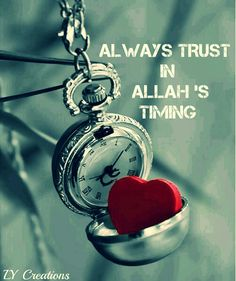 Always trust in Allah's timing