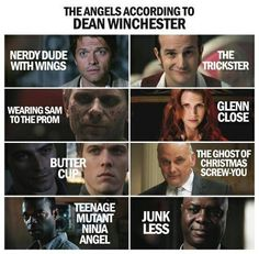 The angels according to Dean Winchester Can't forget heavens most adorable angel;)