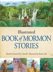 Illustrated Book of Mormon Stories, written by a good friend and fellow ward member - the love and care and inspiration that went into the writing of this book make it a must have for the family library.
