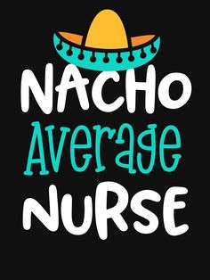 'Womens RN Shirt- Nacho Average Nurse Shirt - Funny Nurse Gift' T-Shirt by worksaheart - The Effective Pictures We Offer You About diy projects A quality picture can tell you many things. Funny Nurse Gifts, Nurses Week Gifts, Happy Nurses Week, Nursing Gifts, Nurses Week Ideas, Nurses Week Quotes, Funny Nurse Quotes, Nurse Humor, Humor Quotes