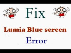 How to Fix Blue Screen of Death on Lumia Devices.