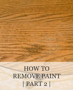 How to Remove Paint (part 2) | www.missmustardseed.com