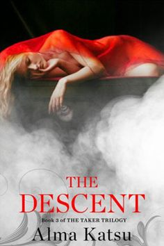 The Descent (The Taker Trilogy #3)  by Alma Katsu Expected publication: 2014 by Gallery Books (first published May 21st 2013)