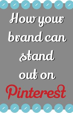 How Your Brand Can Stand Out on Pinterest | HelloSociety Blog