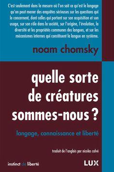 """Noam Chomsky, """"Quelle sorte de créatures sommes-nous ?"""""""