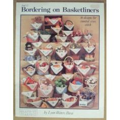 Bordering on Basketliners Book 12 (Craft Book, Counted Cross Stitch) $14.98, http://www.amazon.com/dp/B000NYF9QI/ref=cm_sw_r_pi_dp_4FGvrb0W6NYNZ