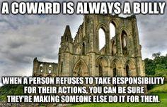 coward/bully