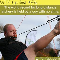 Man with no arms is one of the best archers in the world - Holds The World Record For Long Distance Archery!  ~ WTF fun facts