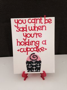 You Can't Be Sad When Holding a Cupcake Ceramic by crazydaisy12