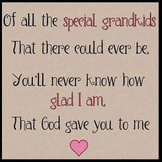 For my grandkids, and great grandkids and all our grandchildren :-) Grandson Quotes, Quotes About Grandchildren, Daughter Quotes, Great Quotes, Me Quotes, Inspirational Quotes, Funny Quotes, Love You, Just For You
