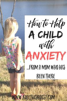 How to Help a Child With Anxiety... from a Mom Who Has Been There. Childhood anxiety is real and can be debilitating. Here are tips and advice on how to help your child if he or she is anxious. Resources, research and books on how to help your anxious child.