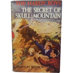 The Hardy Boys The Secret Of Skull Mountain written by Franklin W. Dixon. Published by Grosset  Dunlap, copyright 1948. The Hardy Boys is one of the