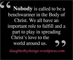 Nobody is called to be a benchwarmer.