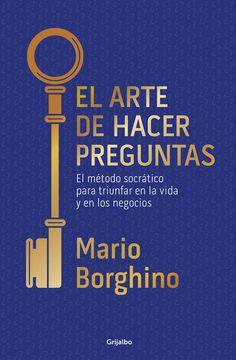 El arte de hacer preguntas por Mario Borghino en iBooks http://apple.co/2pA928J