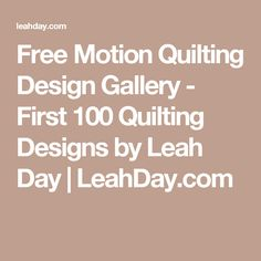 Free Motion Quilting Design Gallery - First 100 Quilting Designs by Leah Day | LeahDay.com
