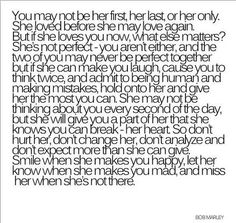 You may not be her first, last or only