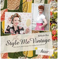 Style Me Vintage: Easy Step-by-step Techniques for Creating Classic Hairstyles (Hardback)
