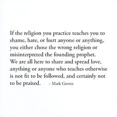 Religion is here to spread love. #createthelove #markgroves
