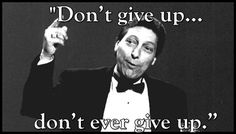 For Jim Valvano, these words were a motto, a truth and a plea to anyone who had… Dont Ever Give Up, Don't Give Up, Jimmy V Quotes, New Quotes, Quotes To Live By, Wolf Quotes, Motivational Quotes, Funny Quotes, Basketball Books