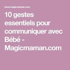10 gestes essentiels pour communiquer avec Bébé - Magicmaman.com