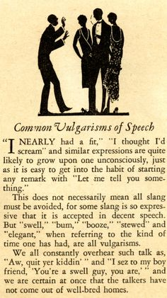 """To have lived in time when """"swell"""" was considered vulgar . To have lived in time when """"swell"""" was considered vulgar . Etiquette And Manners, Good Manners, Finishing School, Life Skills, Vintage Ads, 1930s, Advice, Thoughts, Writing"""