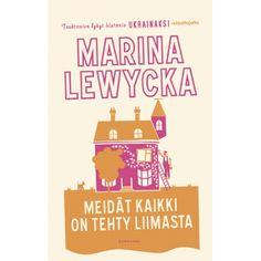 MARINA LEWYCKA: Meidät kaikki on tehty liimasta.