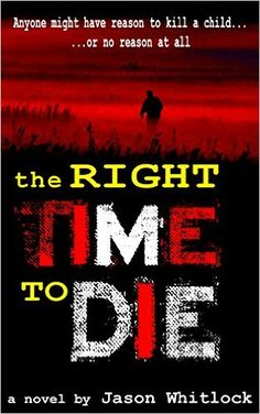 Free download ebooknovelmagazines etc pdfepub and mobi format the right time to die kindle edition by jason whitlock mystery thriller fandeluxe Gallery