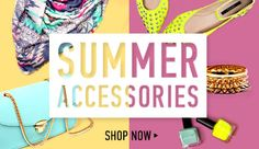 Summer Accessories - Shop Now