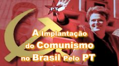 A Implantação do Comunismo no Brasil Pelo PT