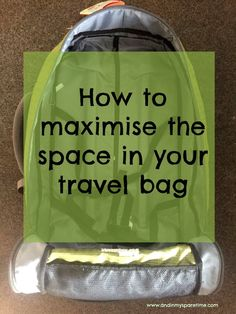 How to maximise the space in your travel bag #traveltips #travel